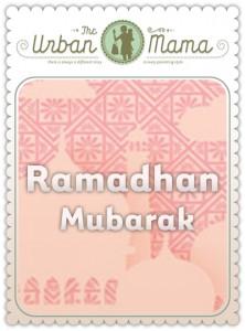 The Urban Mama Ramadhan